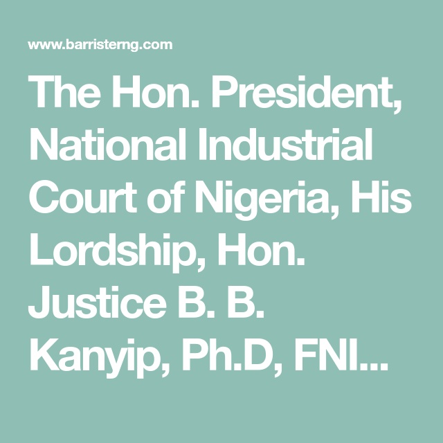 Just In Industrial Court President Justice Kanyip Declares 2020 Annual Vacation Barristerng Com Law Blog Law Books Phd