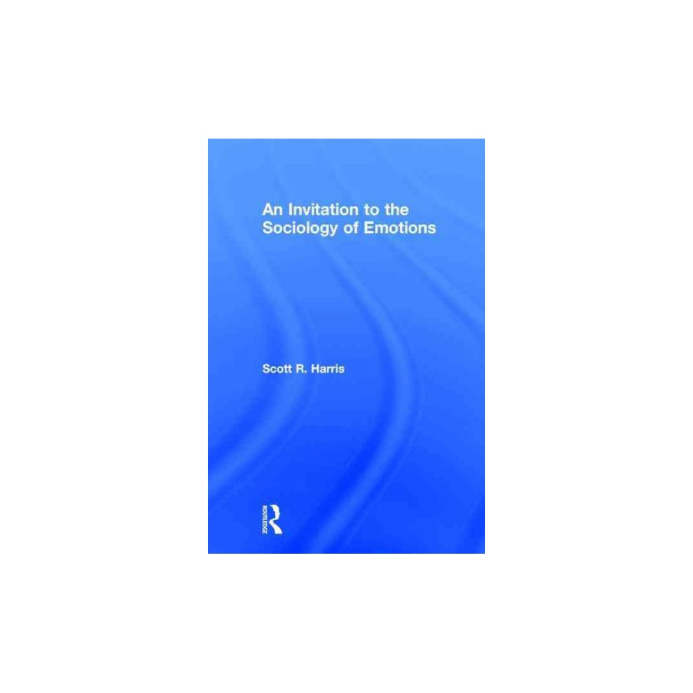 An Invitation to the Sociology of Emotions (Hardcover)
