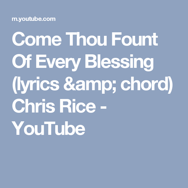 Come Thou Fount Of Every Blessing (lyrics & chord) Chris Rice ...