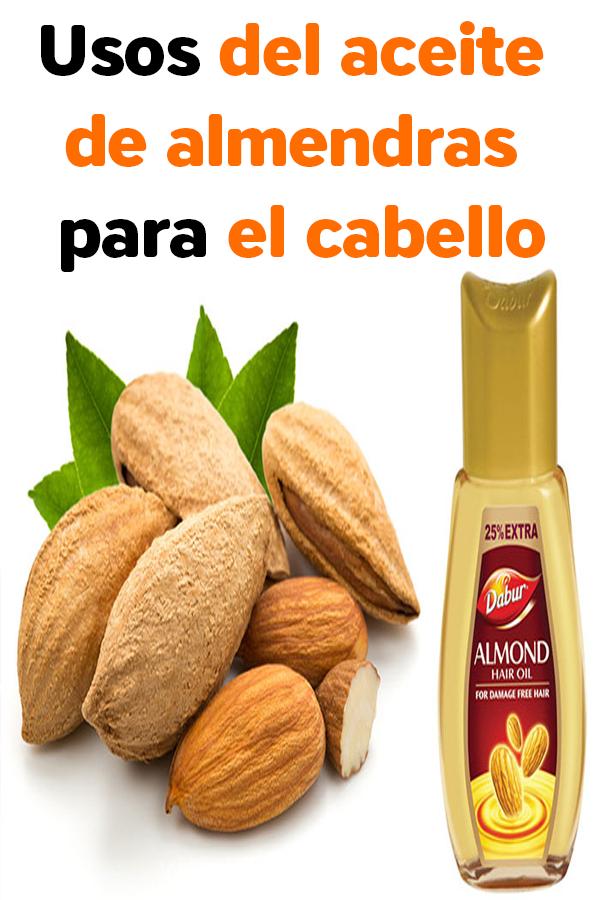 Usos Del Aceite De Almendras Para El Cabello Usos Aceite Almendras Cabello Hair Food