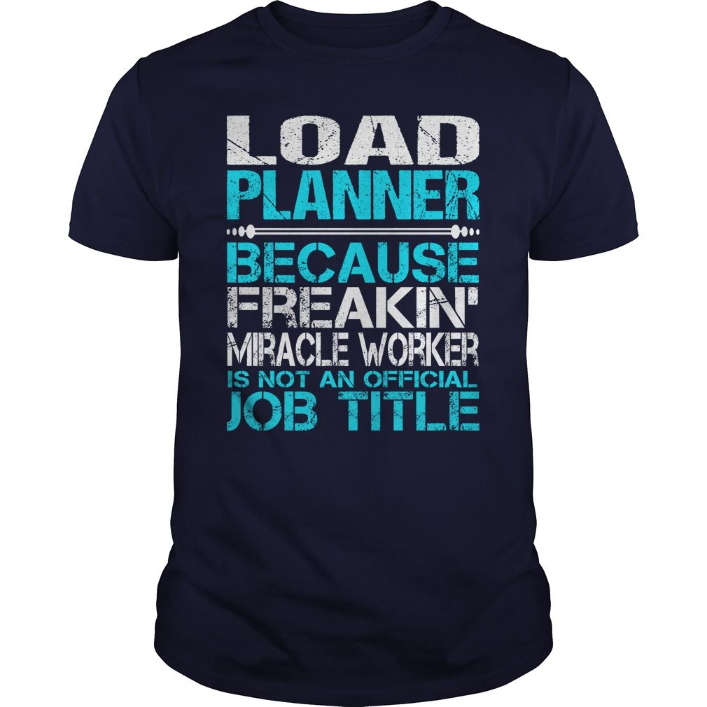 Awesome Tee For Load Planner T-Shirts, Hoodies. VIEW DETAIL ==► Funny Tee Shirts