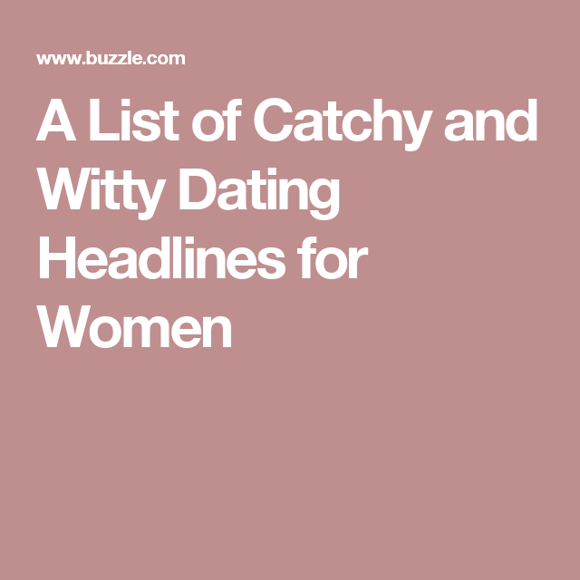 Great headlines for dating sites