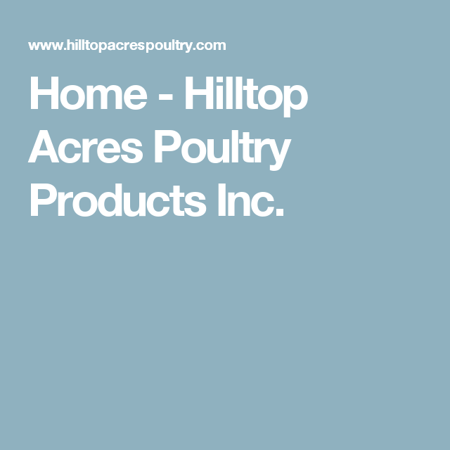 Home - Hilltop Acres Poultry Products Inc.
