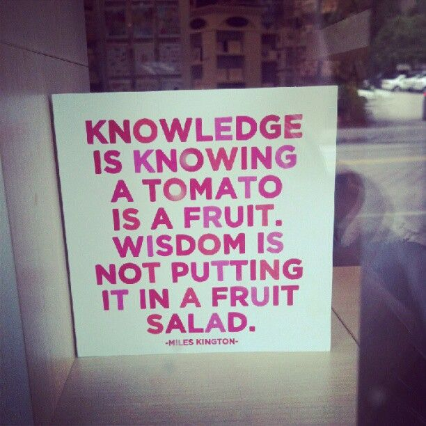 There Really Is A Difference Between Knowledge And Wisdom For The