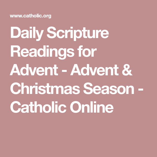 Daily Scripture Readings For Advent   Advent U0026 Christmas Season   Catholic  Online
