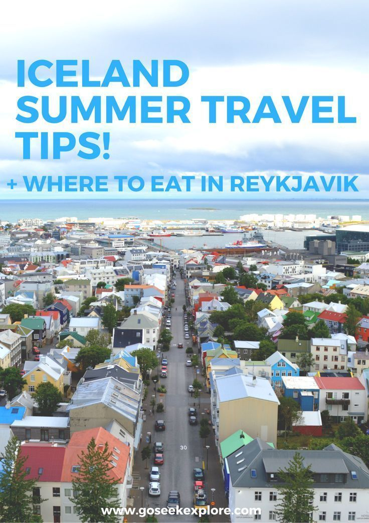 Here are some helpful travel tips for going to Iceland in the summer, as  well as a few recommendations on where to eat in Reykjavik!  These tips can apply to anyone traveling to Reykjavik, too - not just for  those doing short stays.