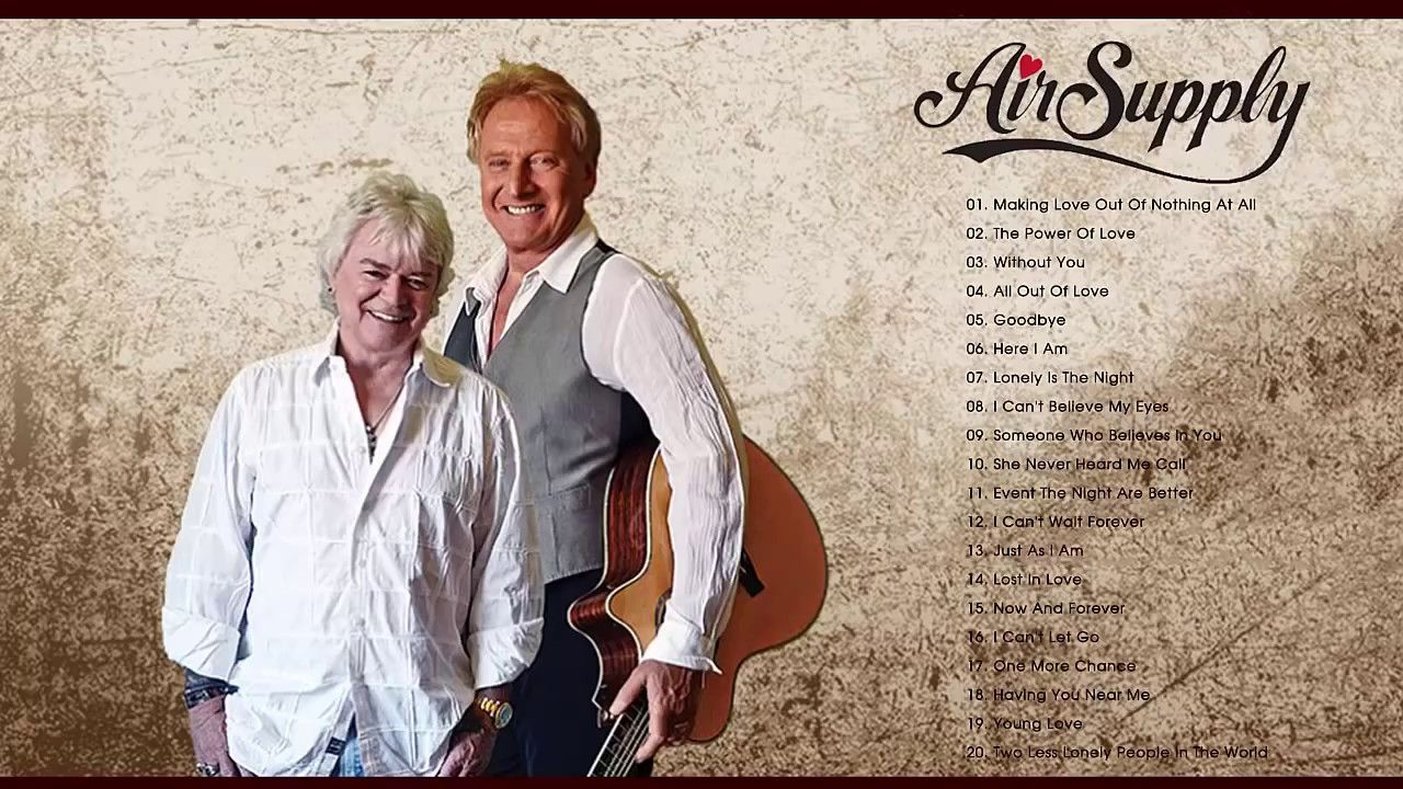 The Best Of Air Supply Air Supply Greatest Hits Full Album