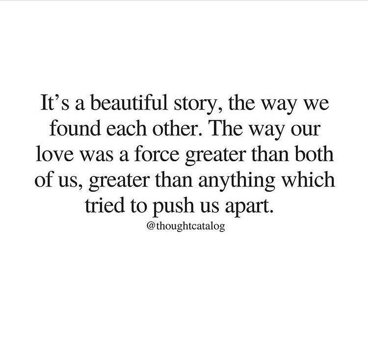Its A Beautiful Story The Way We Found Each Other Quotes