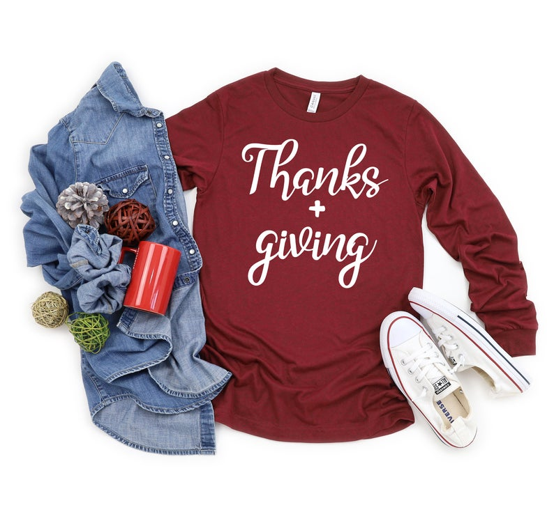 Thanksgiving Long Sleeve Shirt Thanks and Giving Unisex