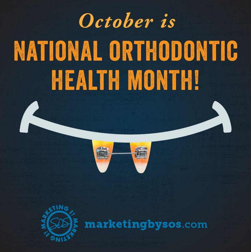 National Orthodontic Health Month Orthodontics Orthodontic
