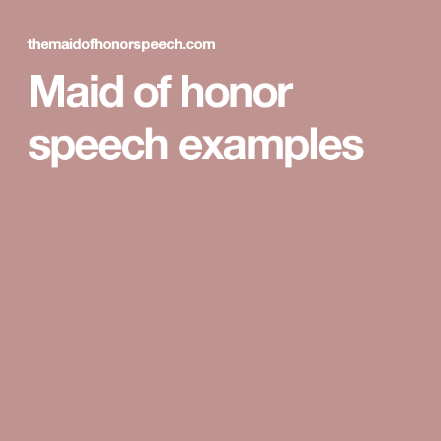 need help writing maid of honor speech Help i have to give a maid-of-honor speech, but i really don't like the groom am i screwed -a distressed moh we get this question a lot—like, a lot a lotokay, so the bad news is the.