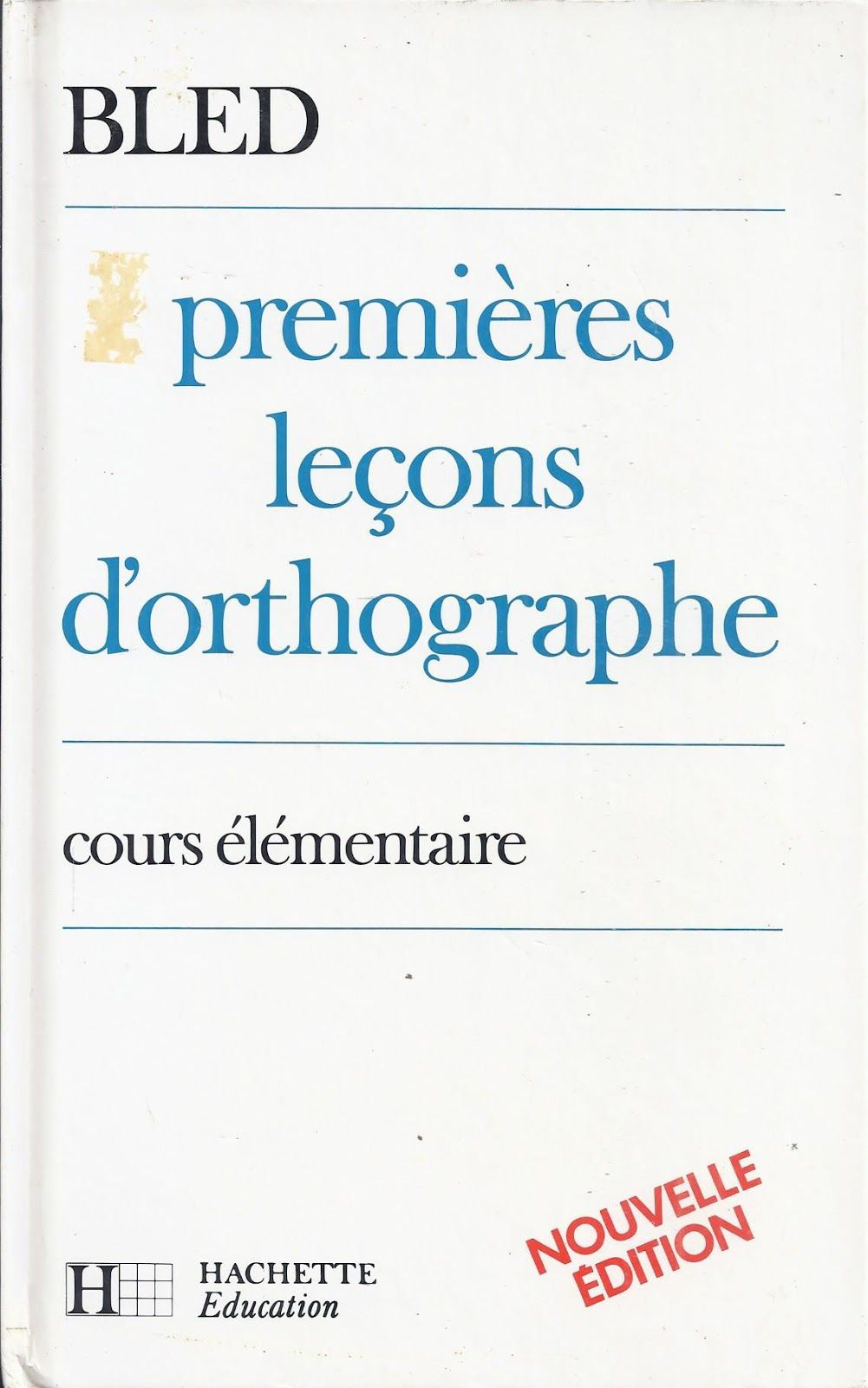 Bled Premieres Lecons D Orthographe Ce 1985 Orthographe