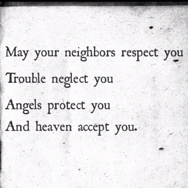 May Your Neighbors Respect You Trouble Neglect You Angels Pr