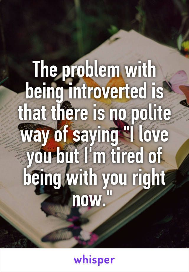 Charmant Introvert Problems No Polite Way To Say Leave Me Alone