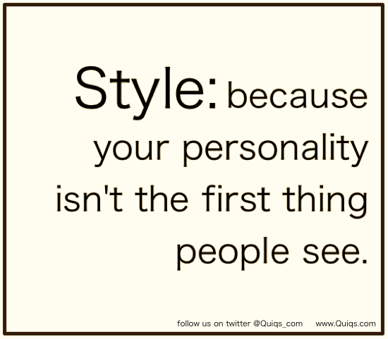 032eee175cc6 Style tips and fashion quotes on twitter @Quiqs_com | Quotes and ...