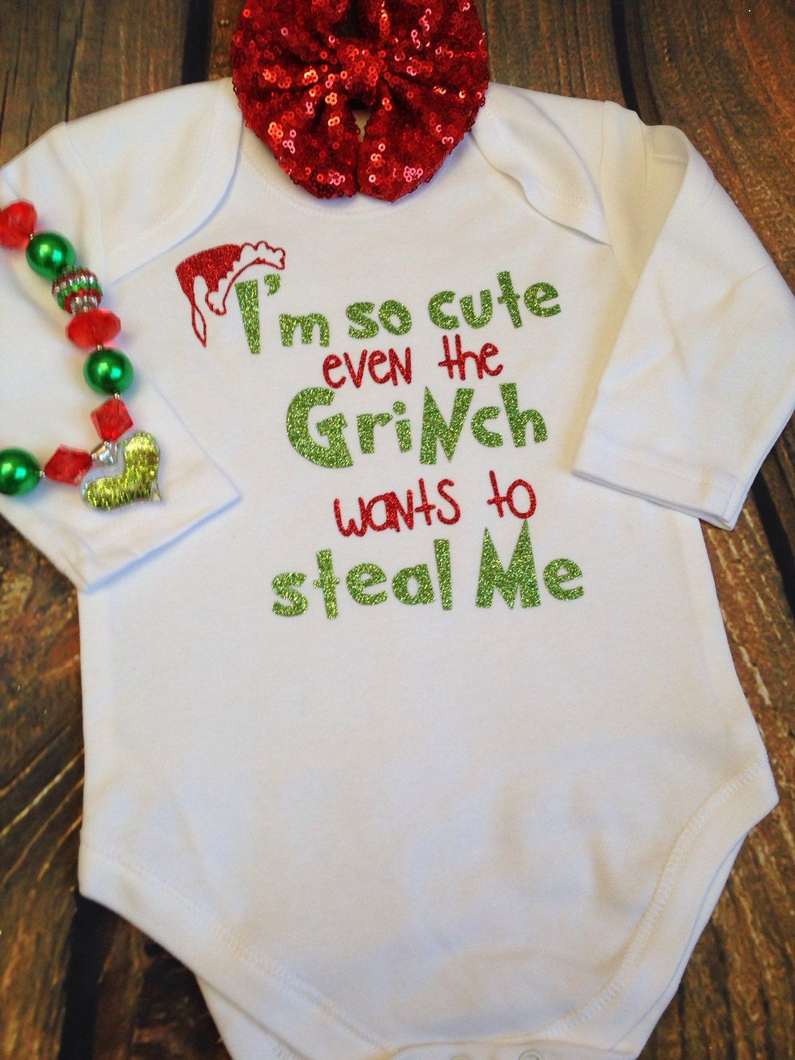 Im so cute even the Grinch wants to steal me / Baby christmas shirt ...