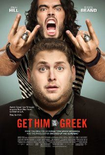 GET HIM TO THE GREEK (2010): A record company intern is hired to accompany out-of-control British rock star Aldous Snow to a concert at L.A.'s Greek Theater.
