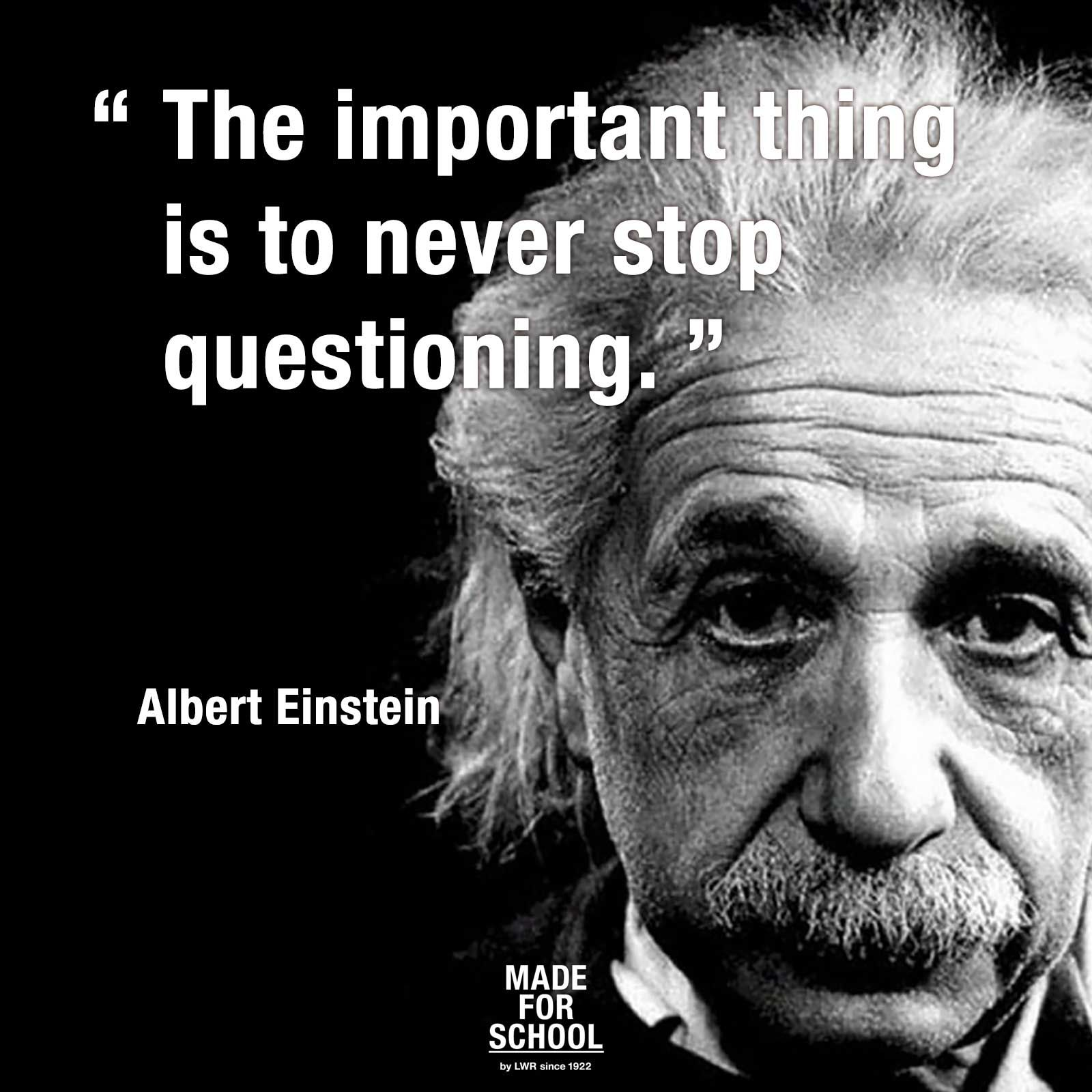 "Scientist Quotes The Important Thing Is To Never Stop Questioning.""albert Einstein"