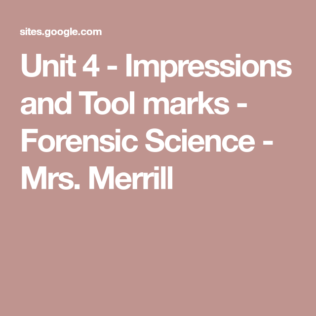 Unit 4 Impressions And Tool Marks Forensic Science Mrs Merrill Forensics Forensic Science Science Tools