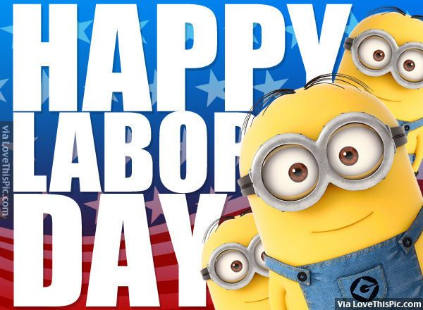 Happy Labor Day Minions #happylabordayimages