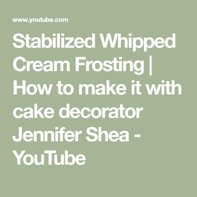 Stabilized Whipped Cream Frosting | How to make it with cake decorator Jennifer Shea - YouTube #stabilizedwhippedcream Stabilized Whipped Cream Frosting | How to make it with cake decorator Jennifer Shea - YouTube #stabilizedwhippedcream