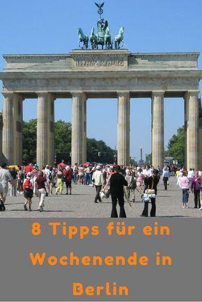8 Tipps Fur Ein Wochenende In Berlin Wochenende In Berlin Reisen Und Berlin Reise