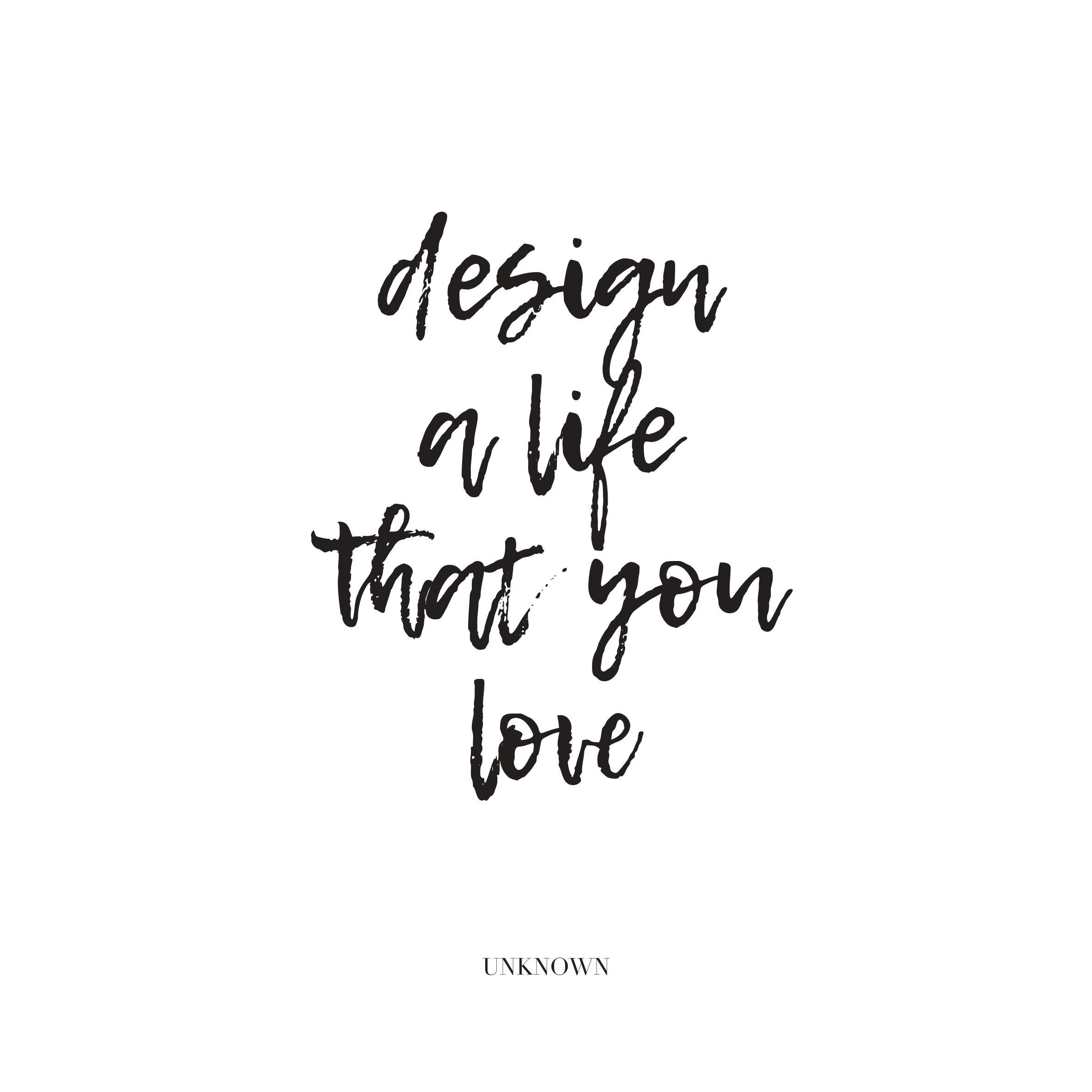 yes design a life that you love   quote, quote, quotes, type ...