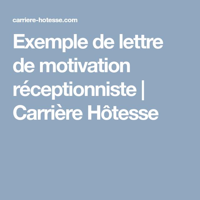 Exemple De Lettre De Motivation Receptionniste Carriere Hotesse Exemple De Lettre De Motivation Lettre De Motivation Exemple De Lettre