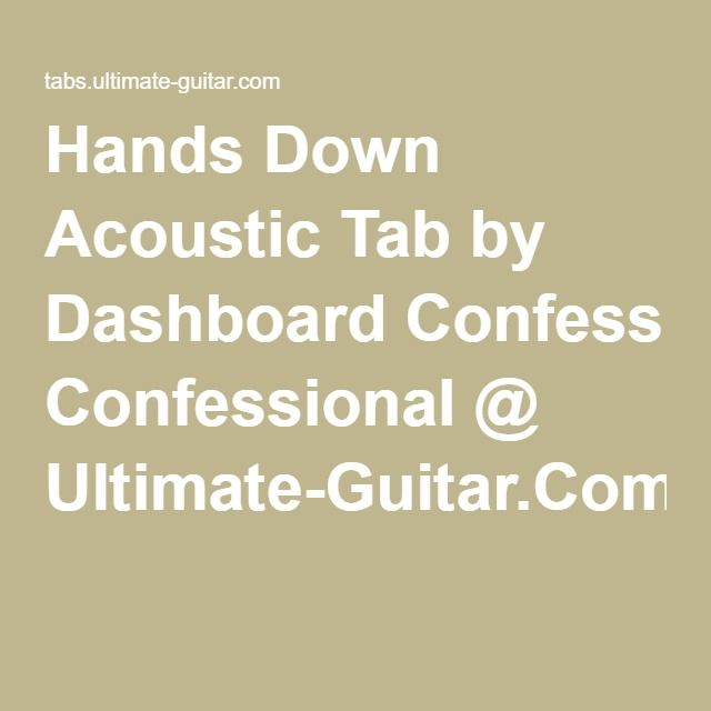 Hands Down Acoustic Tab By Dashboard Confessional Ultimate Guitar