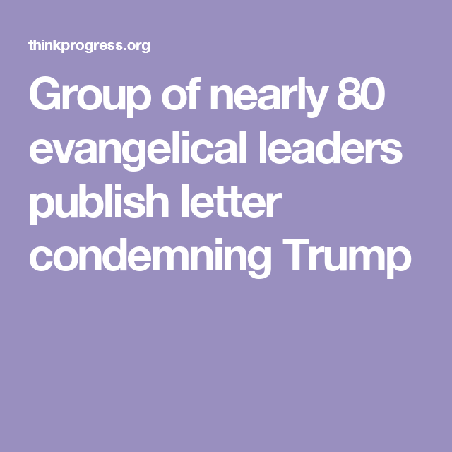 Group of nearly 80 evangelical leaders publish letter condemning Trump