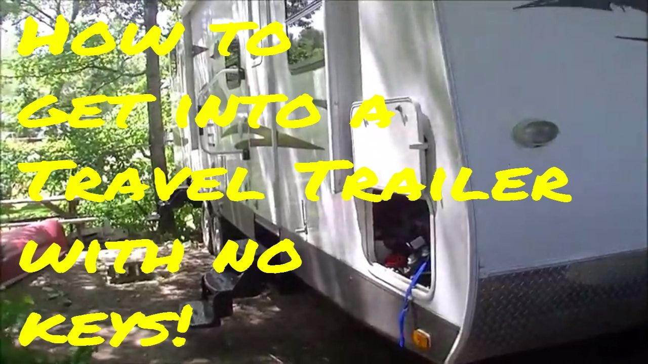 How to get into a Travel Trailer with no keys.