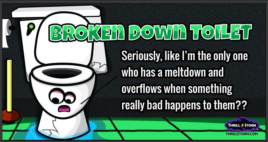 Broke Down Toilet Funny Humor Bathroom Jokes Bathroom Humor