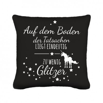 kissen einhorn spruch boden glitzer tatsachen k16 dawanda pinterest einhorn spr che. Black Bedroom Furniture Sets. Home Design Ideas
