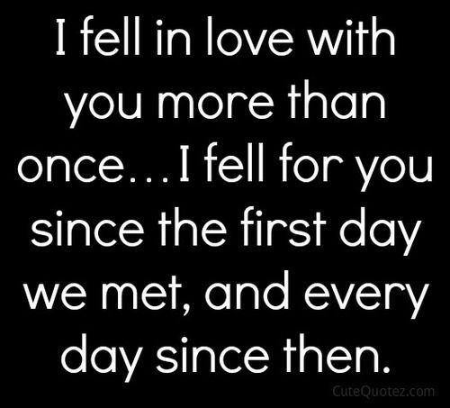 I Fell In Love With You More Than Once Love Quotes For Him Romantic Love Quotes For Him Silly Love Quotes
