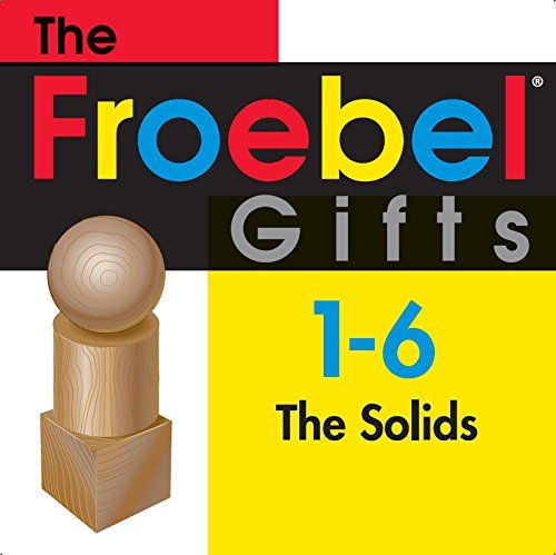 Froebel Gifts 1 - 6 The Solids by Scott Bultman https ...
