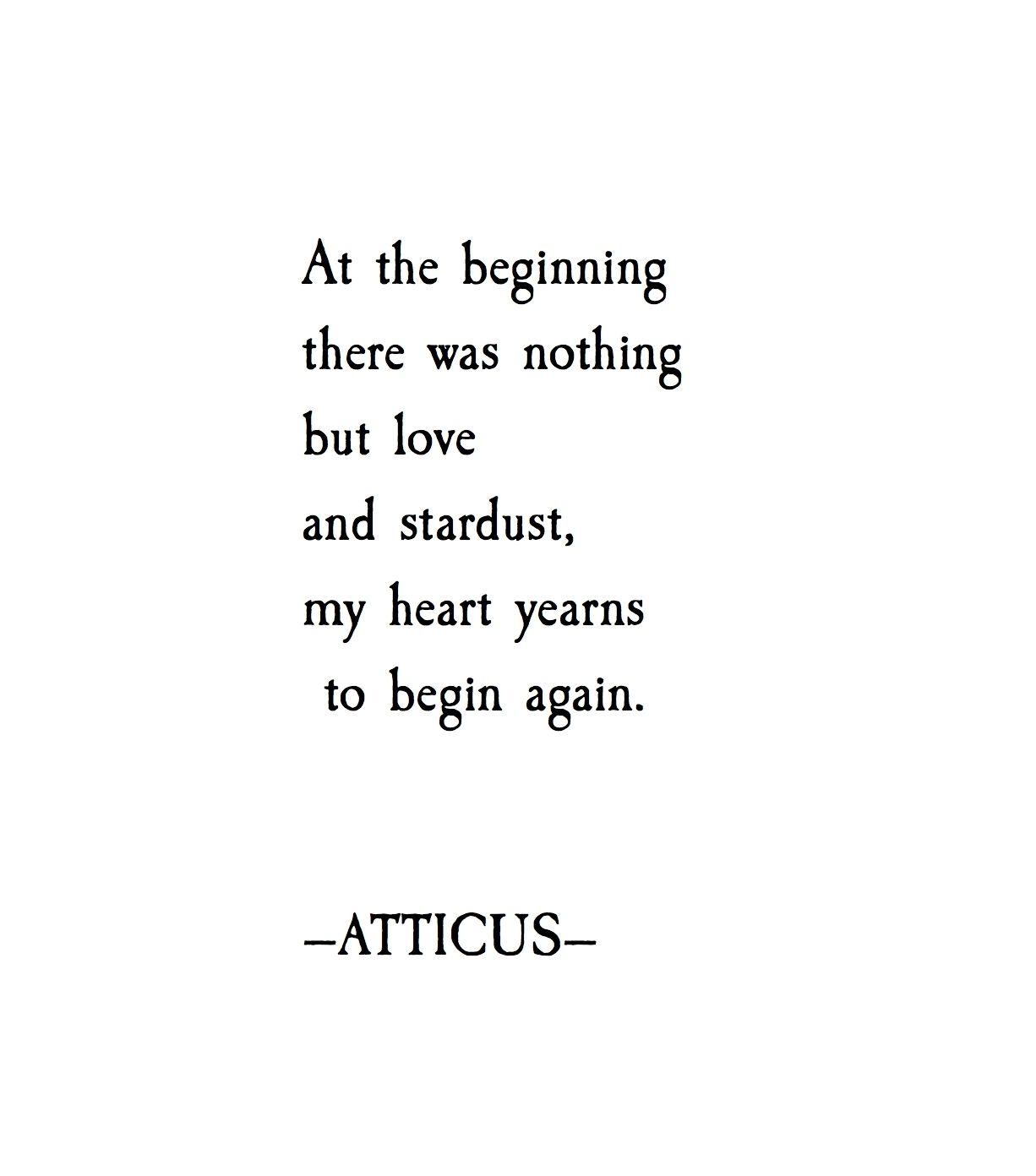 Begin Again Atticuspoetry Atticus Poetry Poem Loveherwild