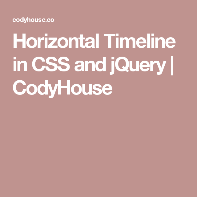 Horizontal Timeline in CSS and jQuery | CodyHouse