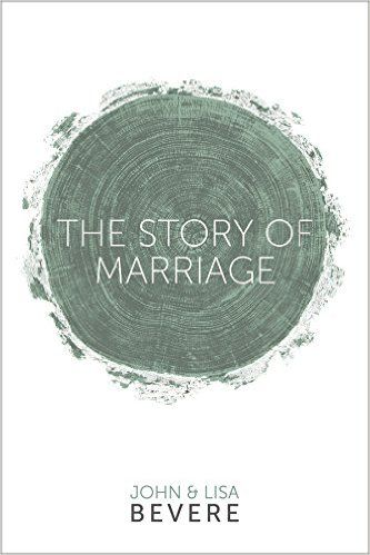 The Story of Marriage: John Bevere, Lisa Bevere: 9781933185910: Amazon.com: Books