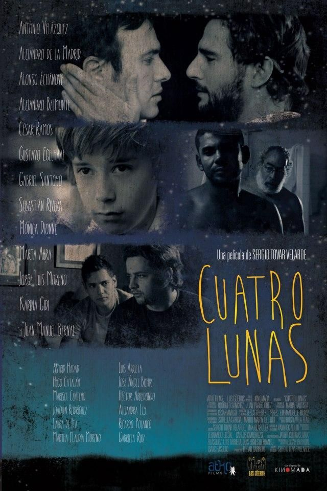 Cuatro Lunas Mexico 2013 Guion Y Direccion Sergio Tovar Velarde Elenco Antonio Velazquez Alejandro De La Madrid Alonso E Peliculas Cine Peliculas Cine
