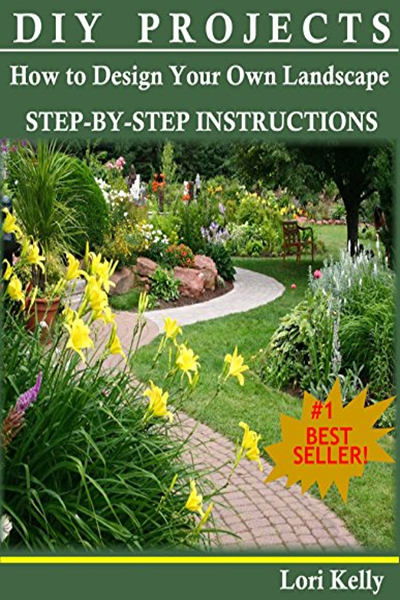 2013 Diy Projects How To Design Your Own Landscape By Lori Kelly