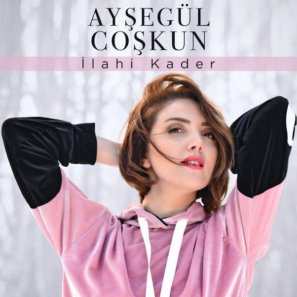 Aysegul Coskun Ilahi Kader Sarki Sozleri Sarkilar Yeni Muzik Kader