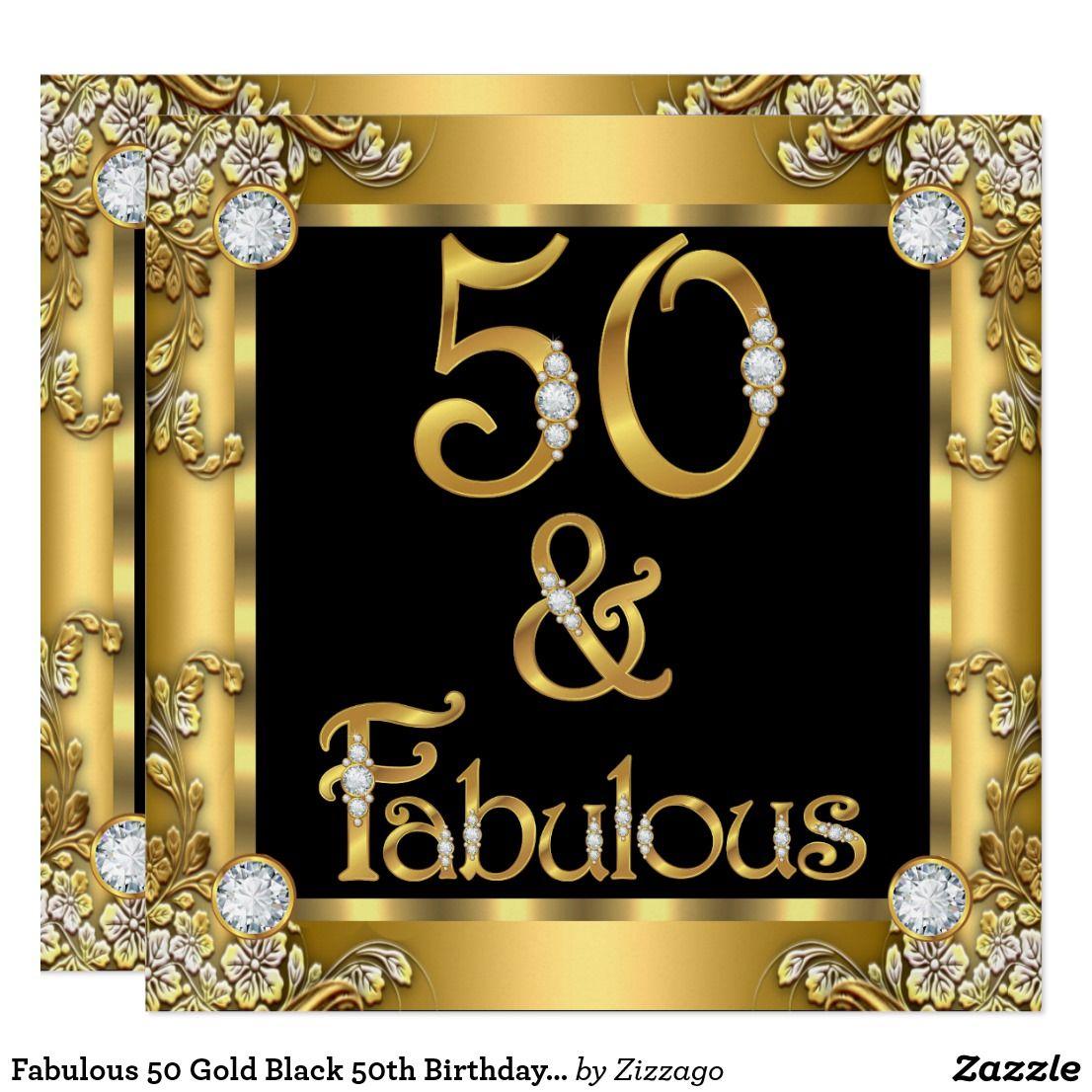 Fabulous 50 Gold Black 50th Birthday Party Invitation   Zazzle.com   50th  birthday party, 50th birthday party invitations, 50th birthday