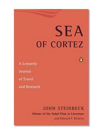 Sea of Cortez: A Leisurely Journal of Travel and #Research/John Steinbeck, Edward F. Ricketts ...