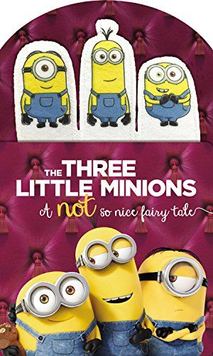 Minions The Three Little Minions A Not So Nice Fairy Tale By
