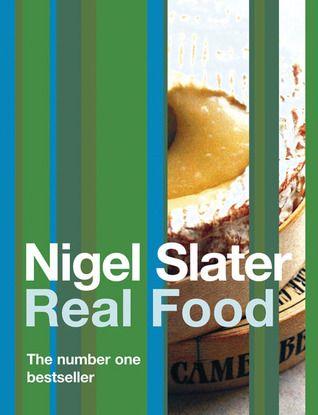 Real food nigel slater cookbook book food uk british author real food nigel slater cookbook book food uk british forumfinder Image collections