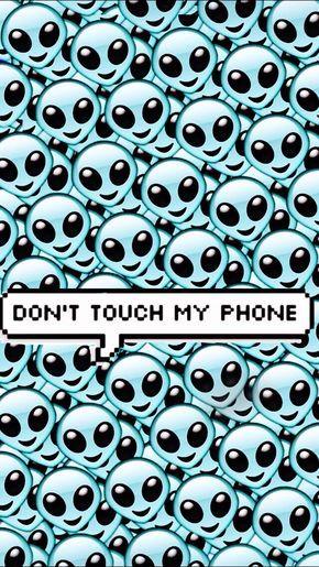 Don T Touch My Phone Tumblr Pesquisa Google Emoji De Alien Fondos Fondos De Aliens