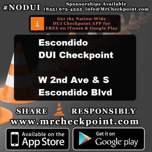 NOW #SanDiego DUI Checkpoint #Escondido W 2nd Ave & S Escondido Blvd #NODUI #SD #SoCal #MrCheckpoint
