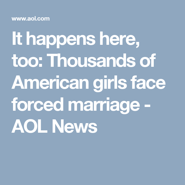 It happens here, too: Thousands of American girls face forced marriage - AOL News