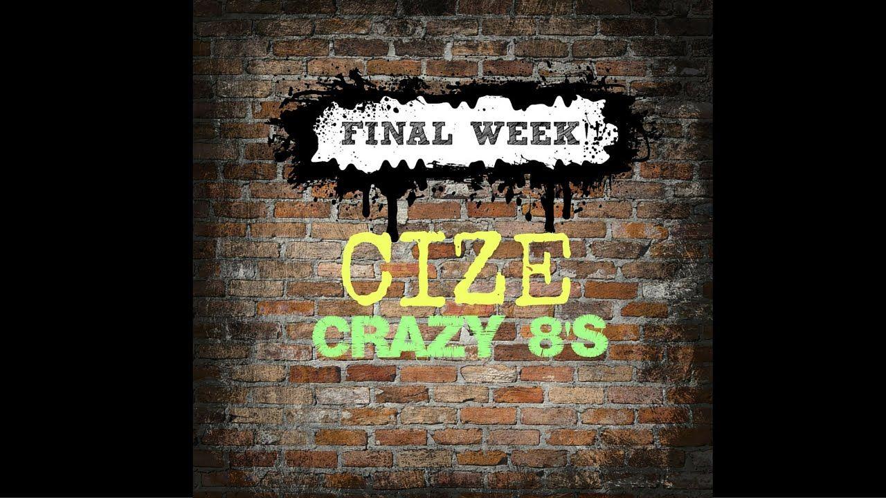 Cize final week crazy 8s routine finals week cize