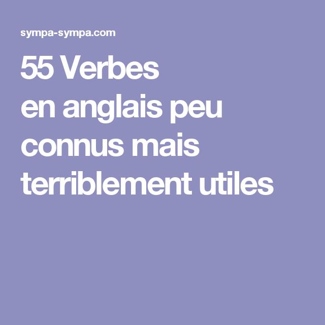 55 verbes en anglais peu connus mais terriblement utiles